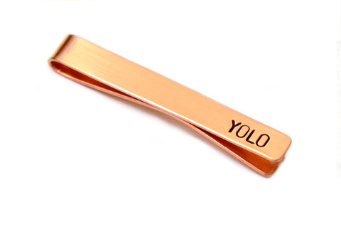 You only live once copper tie bar aka YOLO, NiciArt