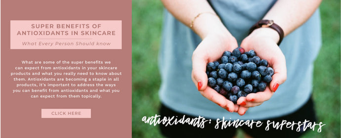 Super Benefits of Antioxidants in Skincare <br> What Every Person Should know