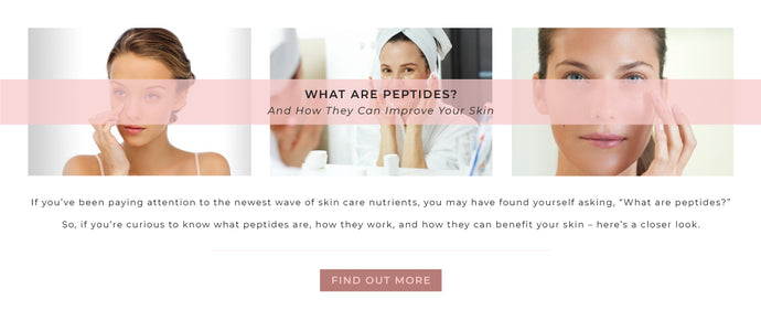 What Are Peptides? And How Can They Improve Your Skin