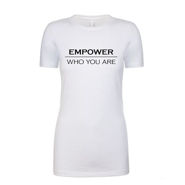 Empower Who You Are Women's T-Shirt