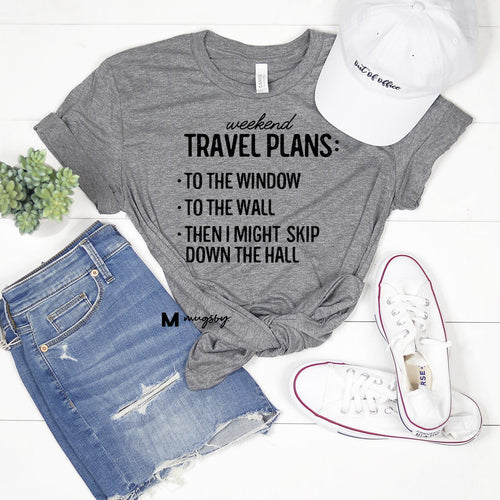 Weekend Travel Plans Tee