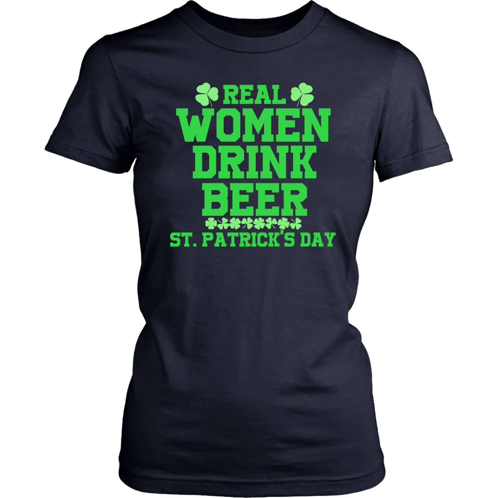 Limited Edition - Real Women Drink Beer St. Patrick's Day