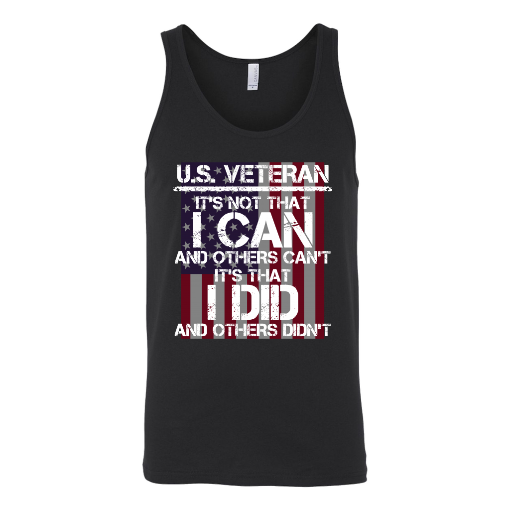 U.S Veteran It's Not That I Can And Others Can' It's That I Did And Others Didn't