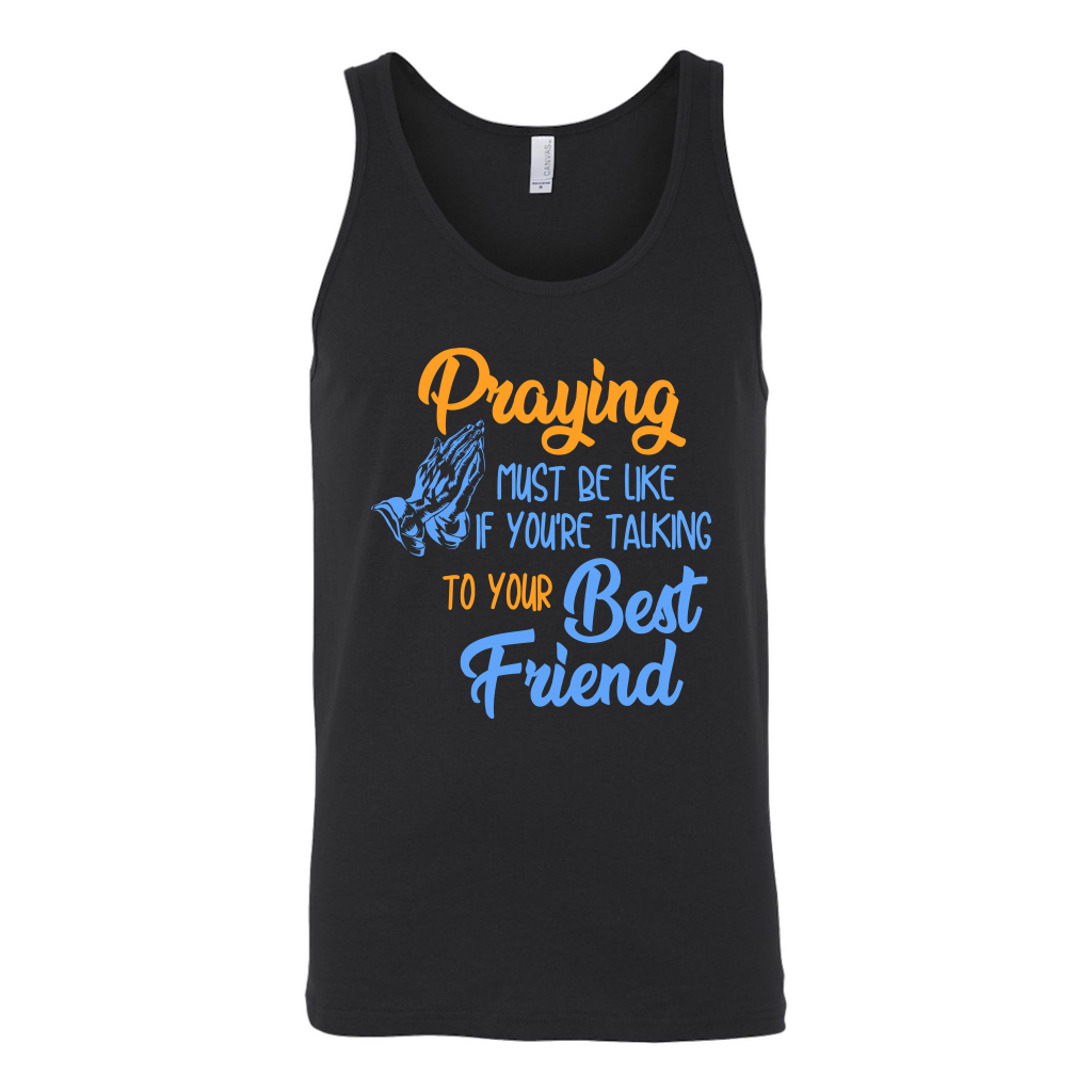 Praying Must Be Like If You're Talking To Your Best Friend