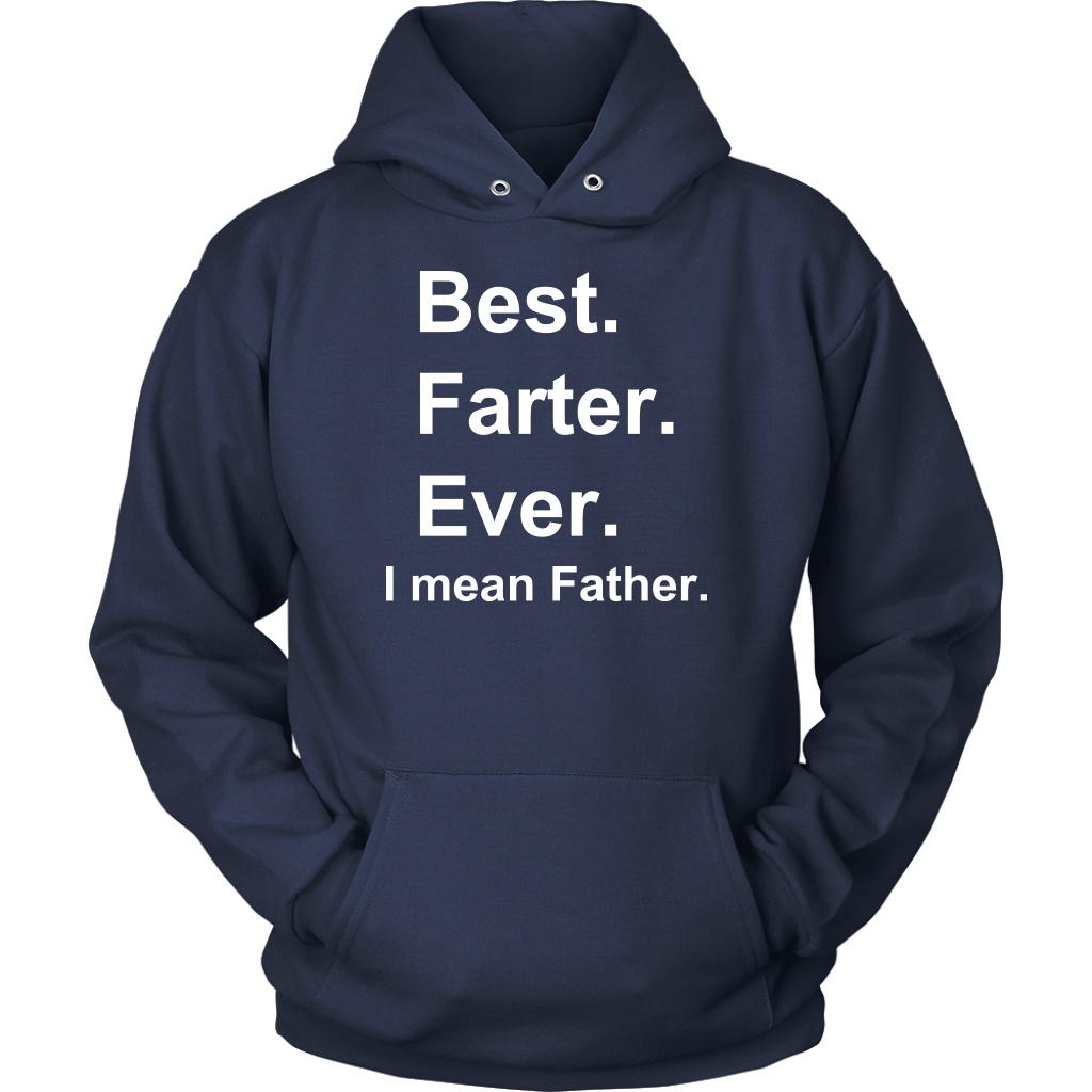 Limited Edition - Best Farter Ever I Mean Father