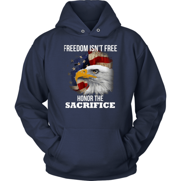Freedom Isn't Free Honor The Sacrifice