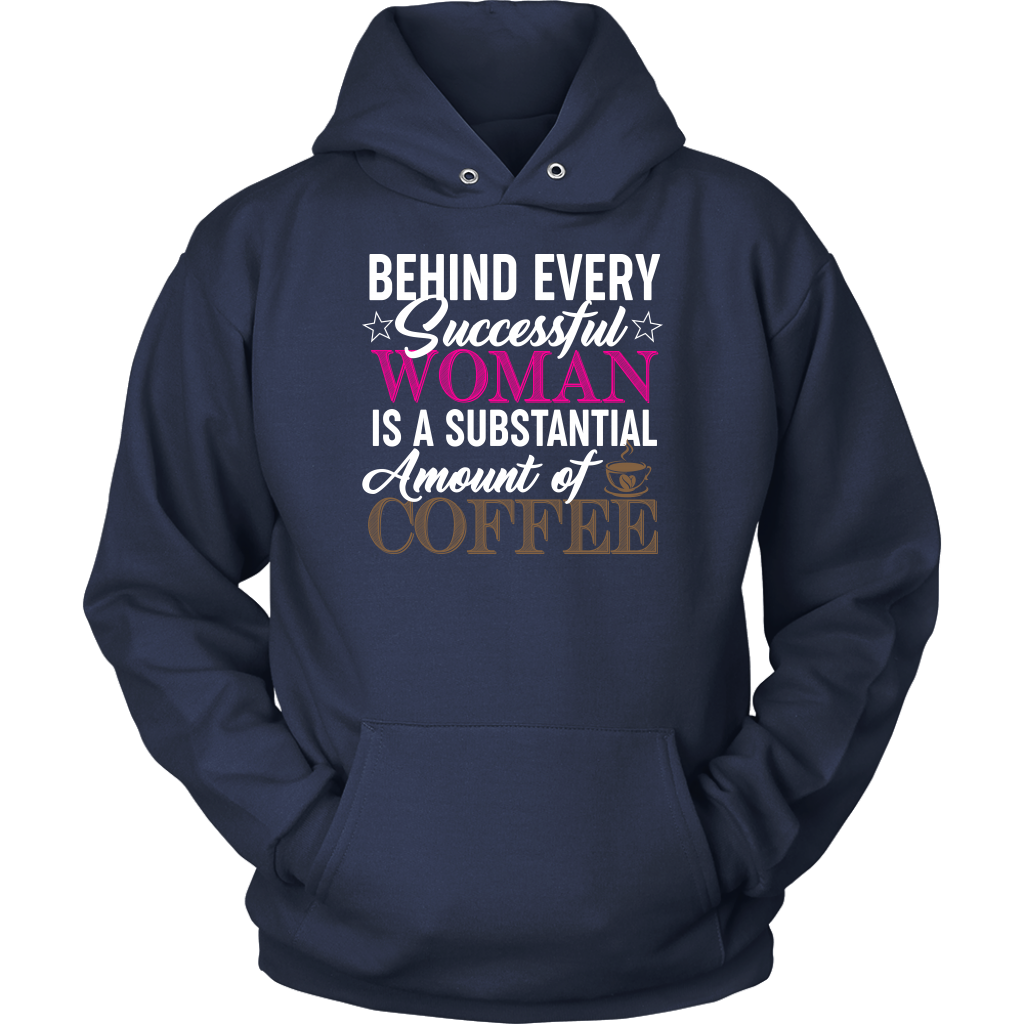 Limited Edition-Behind Every Successful Woman Is A Substantial Amount Of Coffee