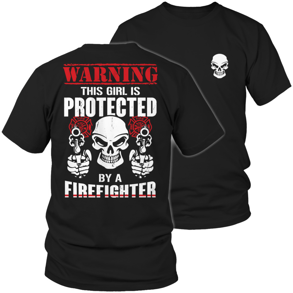 Warning This Girl Is Protected By A Firefighter