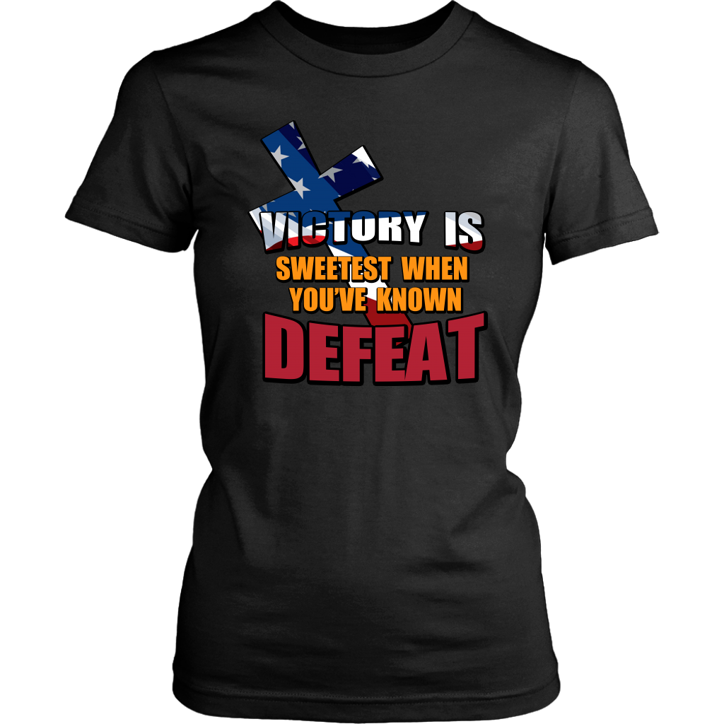 Victory Is Sweetest When You've Known Defeat