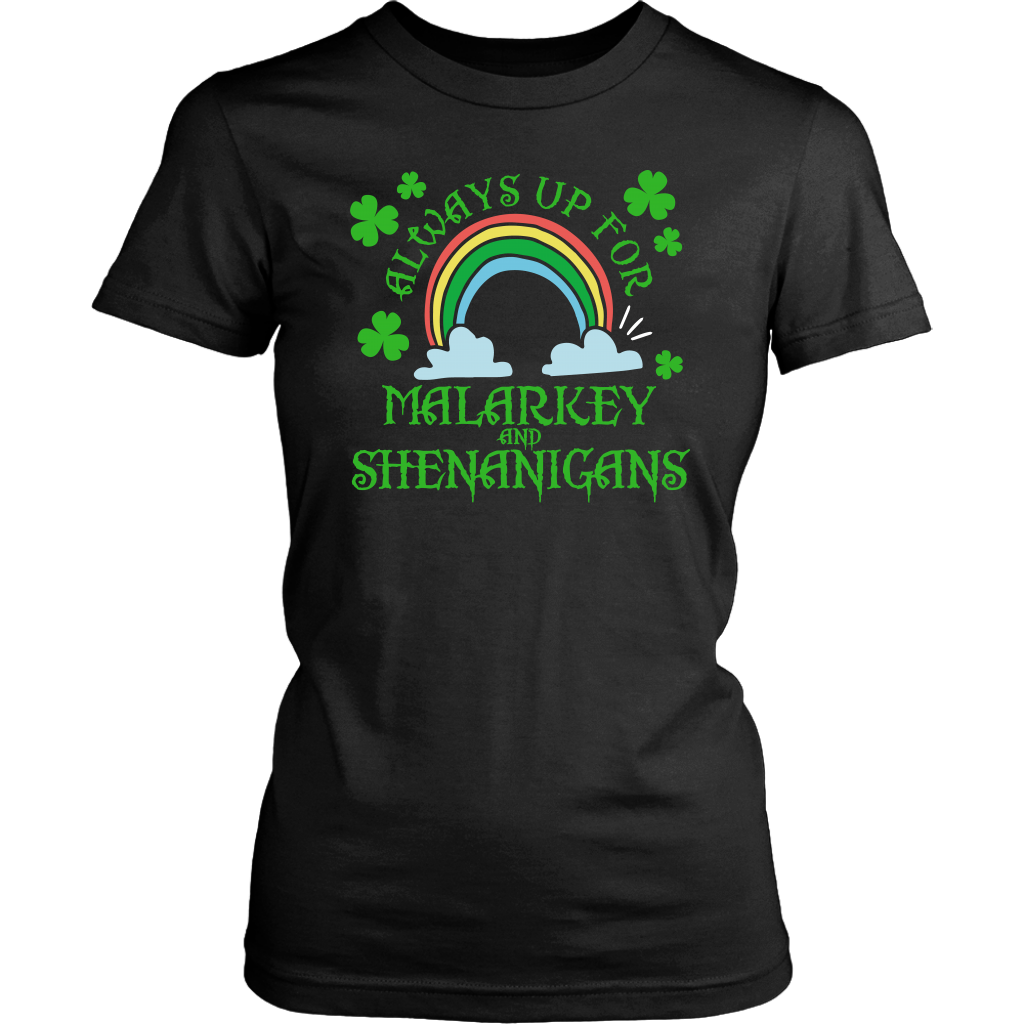 Limited Edition - Always Up For Malarkey And Shenanigans