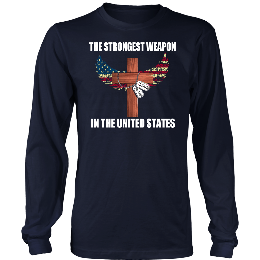 The Strongest Weapon In The United States  Are Jesus And Military