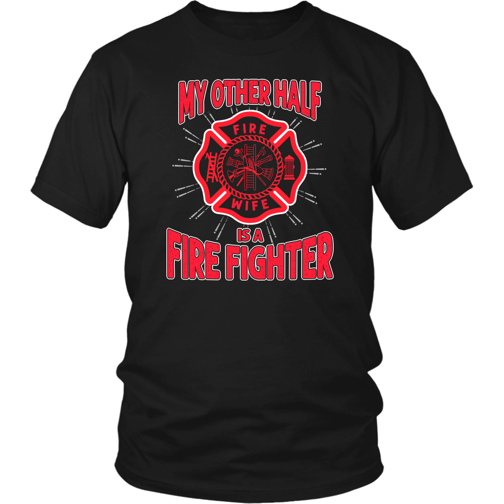 My Other Half Fire Wife Is A Firefighter