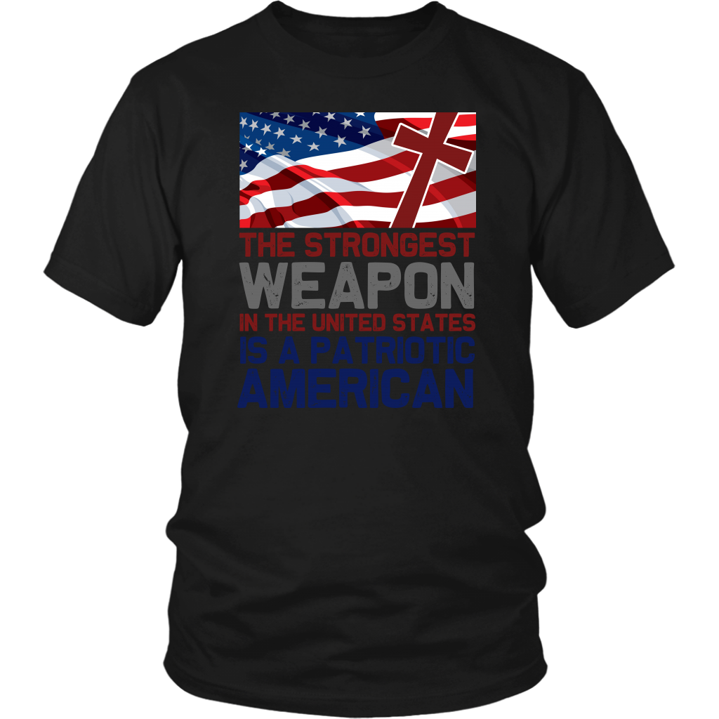 The Strongest Weapon In The United States Is A Patriotic American