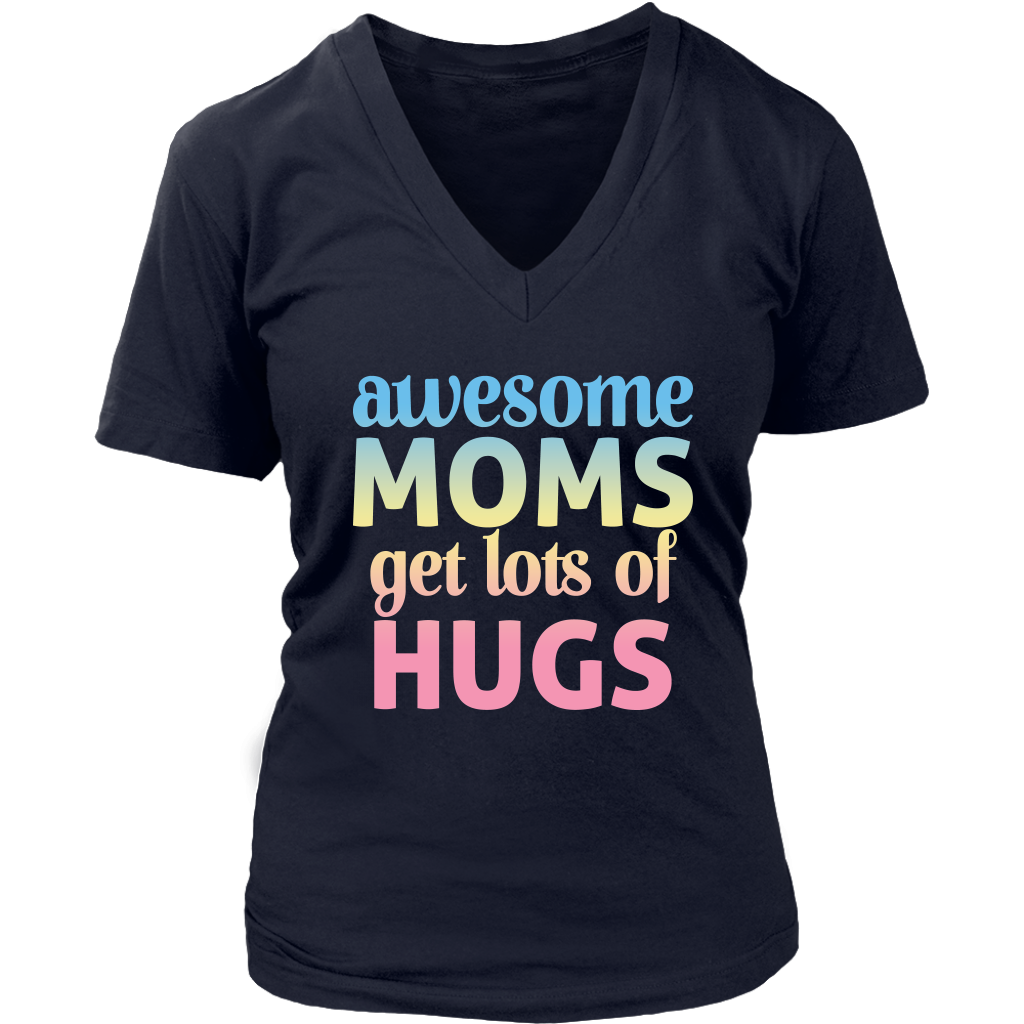 Limited Edition - Awesome Moms Get Lost Of Hugs