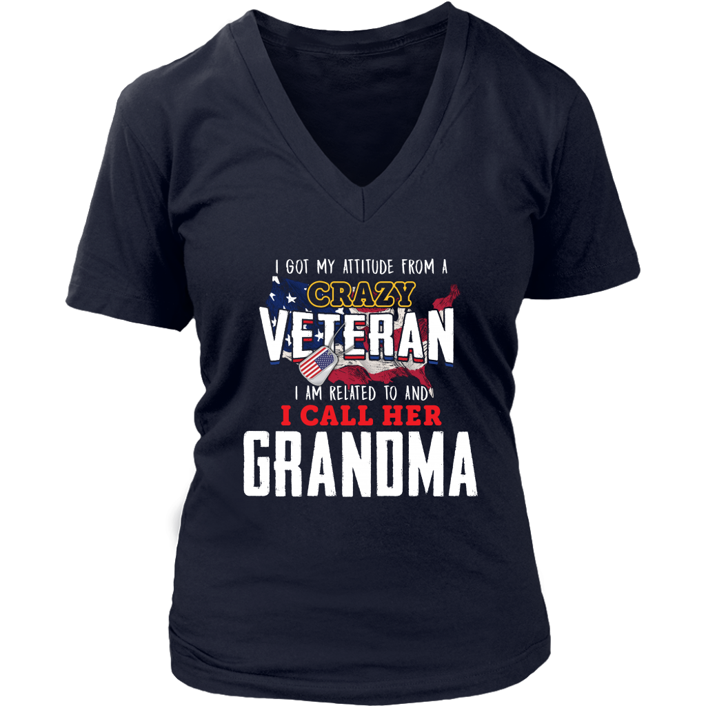 I Got My Attitude From A Crazy Veteran I Am Related To And I Call Her Grandma
