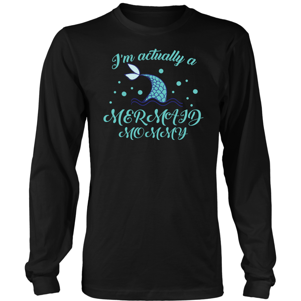 Limited Edition - I'm Actually A Mermaid Mommy
