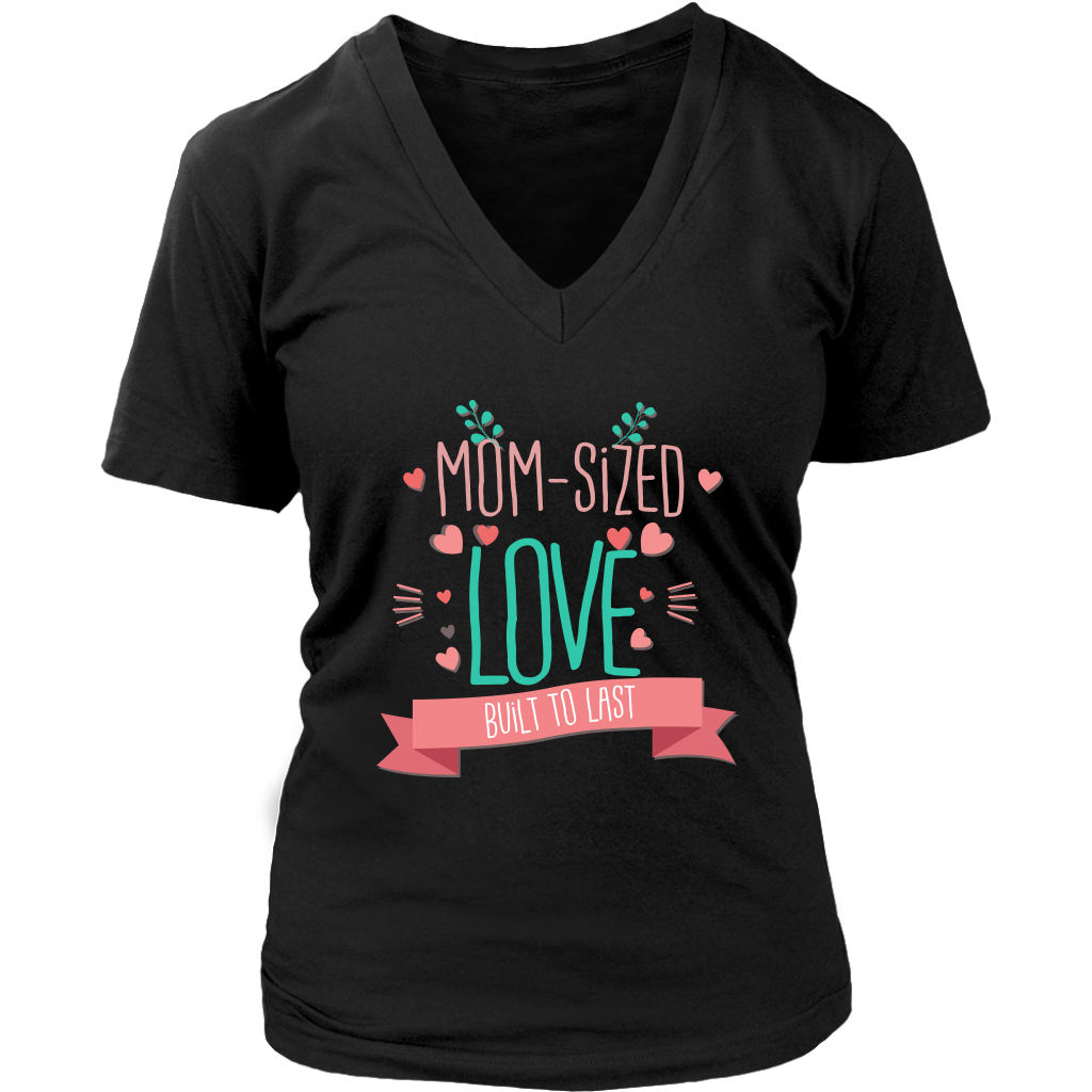 Limited Edition - Mom Sized Love Built To Last