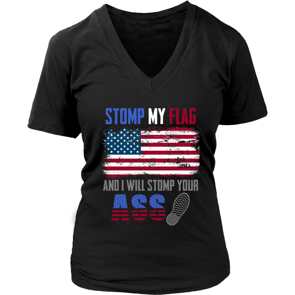 Stomp My Flag And I Will Stomp Your Ass