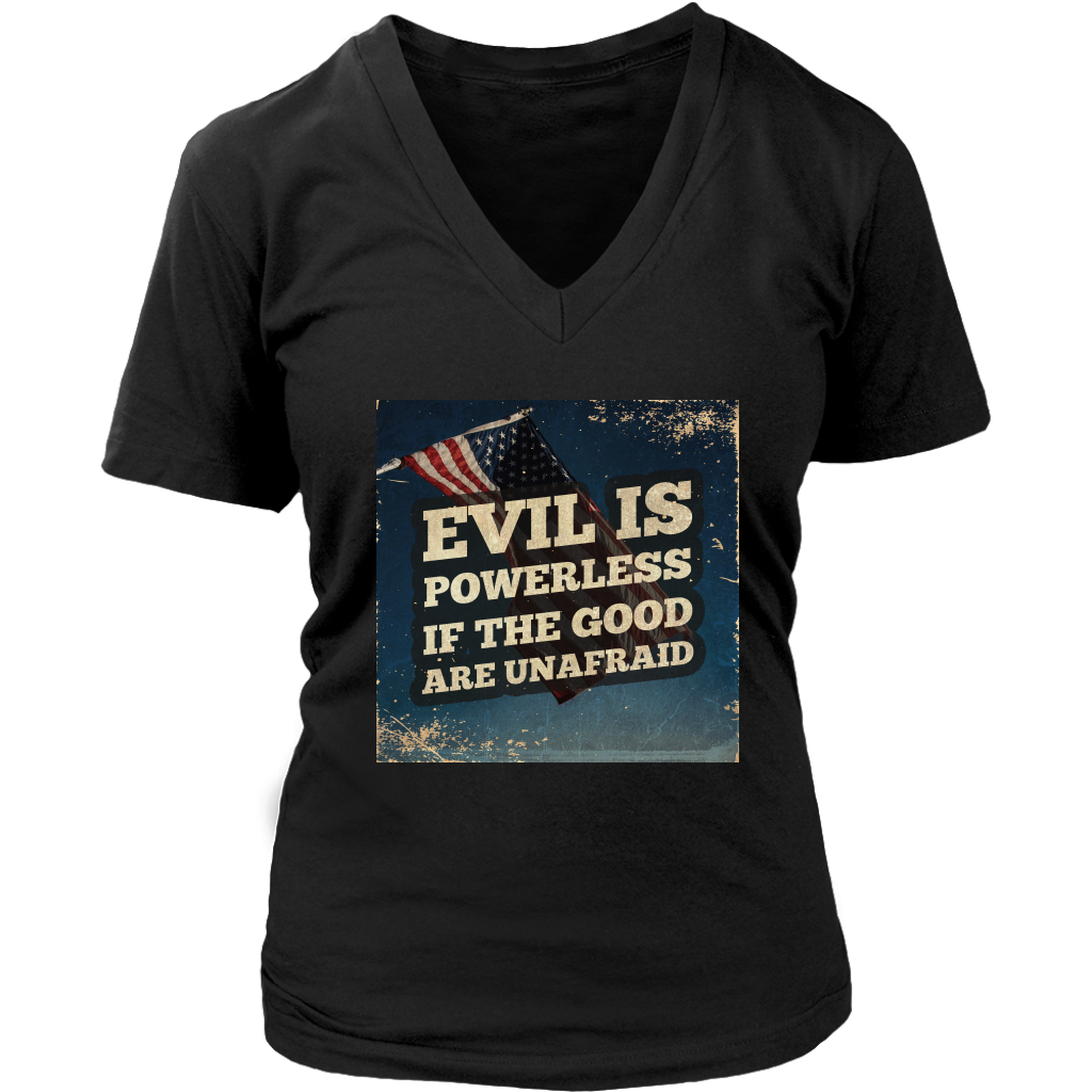Evil Is Powerless If The Good Are Unafraid (Version 2)