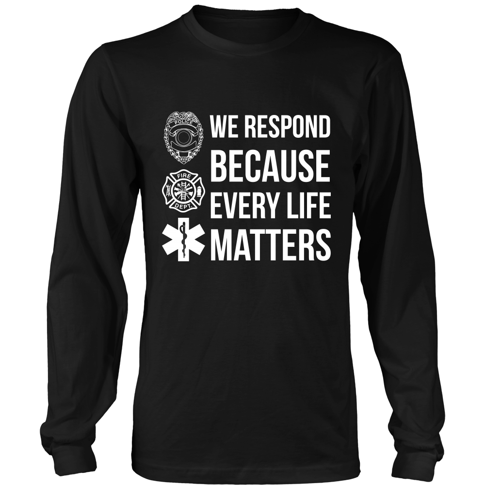 We Respond Because Every Life Matters