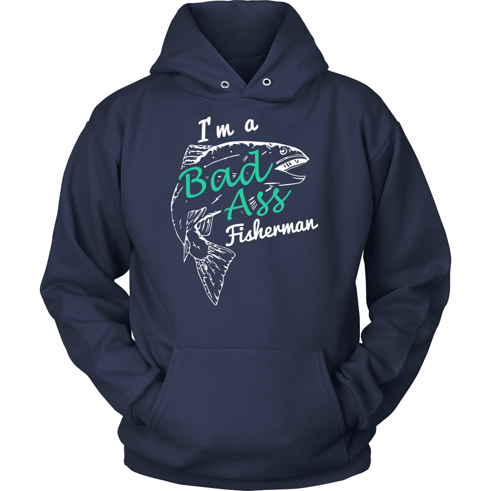 I'm A Bad Ass Fisherman