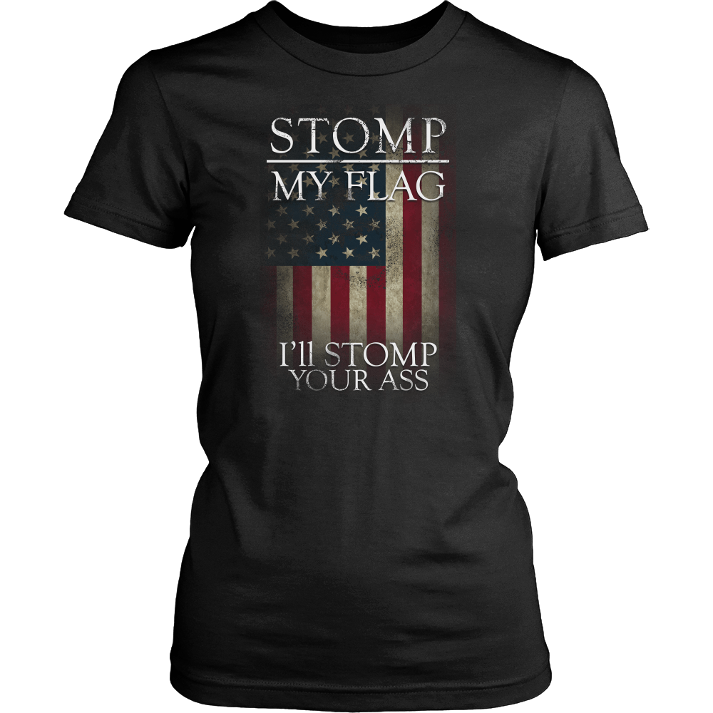Stomp My Flag I'll Stomp Your Ass