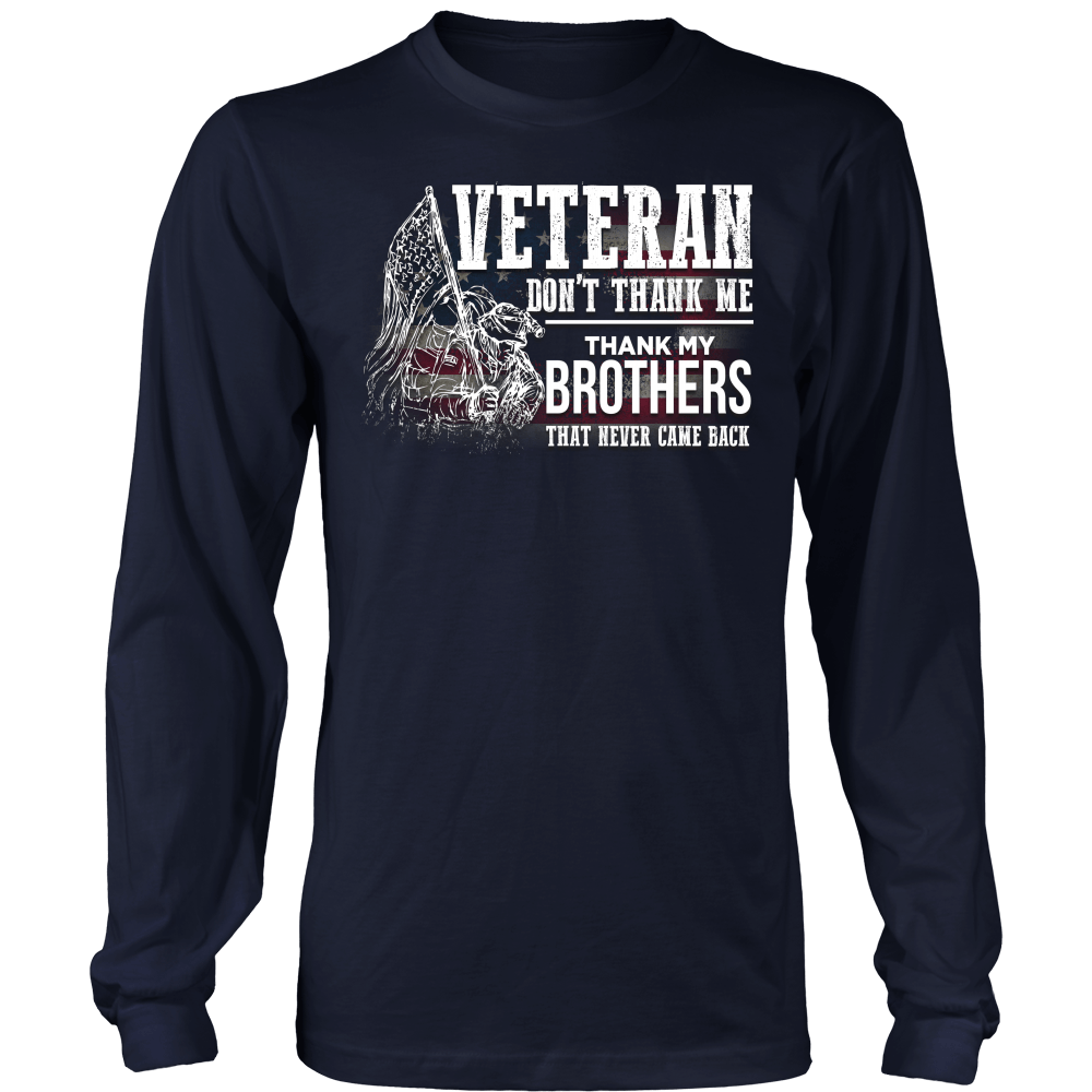 Veteran Don`t Thank Me Thank My Brothers That Never Came Back