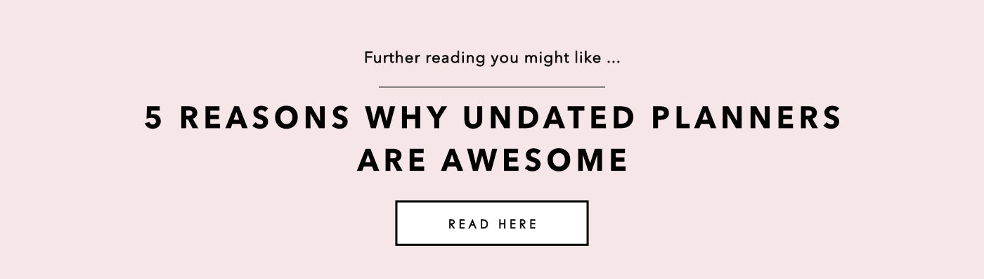 Ella Iconic Blog | 5 Reasons Why Undated Planners Are Awesome