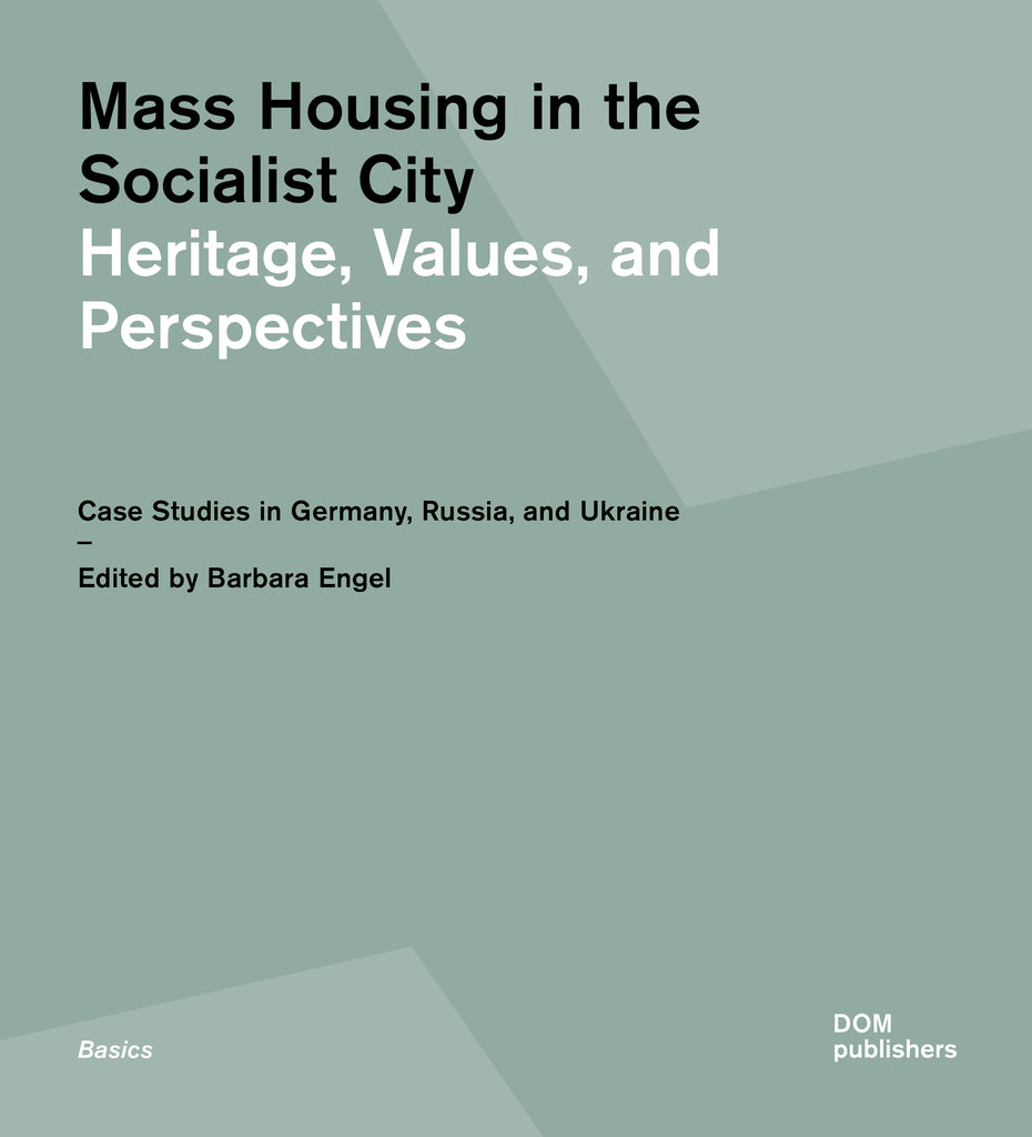 Mass Housing in the Socialist City