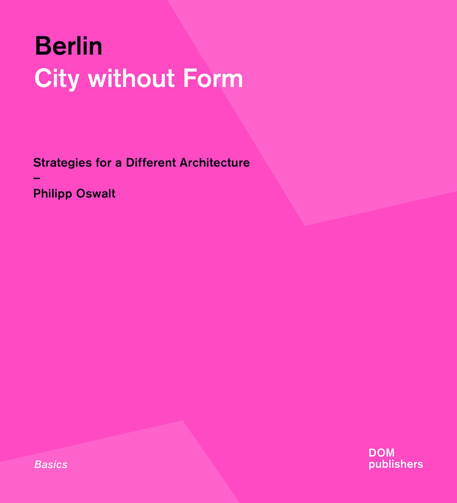 Berlin. City Without Form