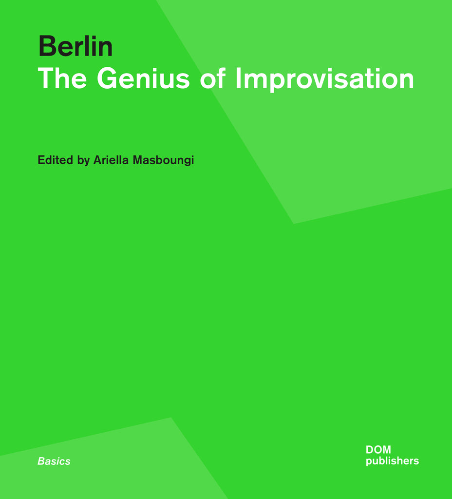 Berlin. The Genius of Improvisation