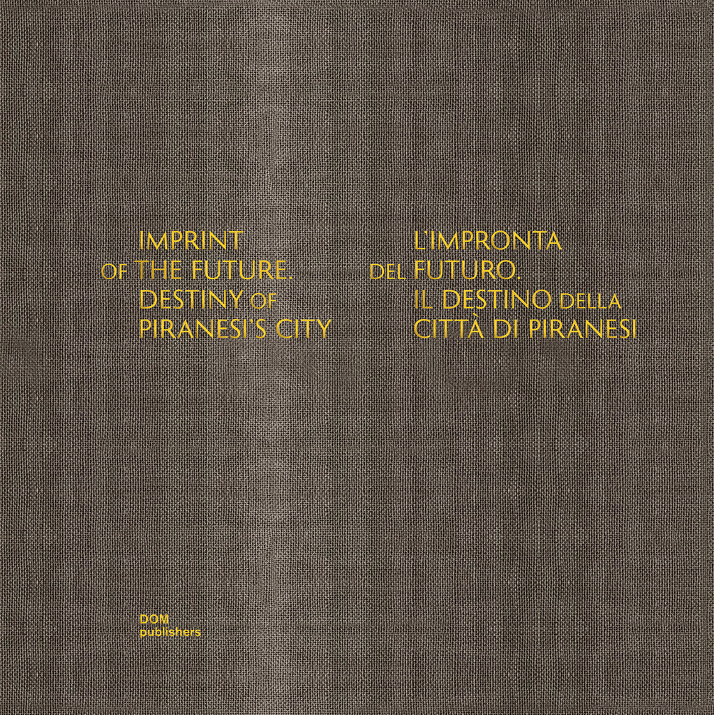 Imprint of the Future. Destiny of Piranesi's City