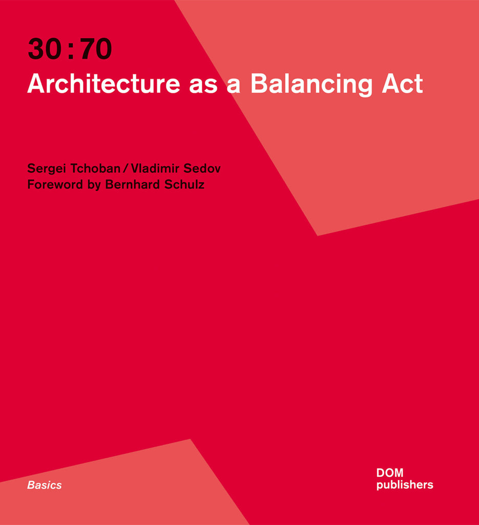 30:70. Architecture as a Balancing Act