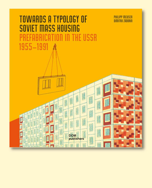 Towards a Typology of  Soviet Mass Housing – The Set