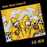 "E.C. Illa - ""Seeds, Stems & Gems"" Vinyl LP"