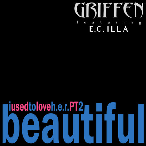 "Griffen ""Beautiful"" (I Used To Love H.E.R. Pt.2) feat E.C. Illa Cassette Single"