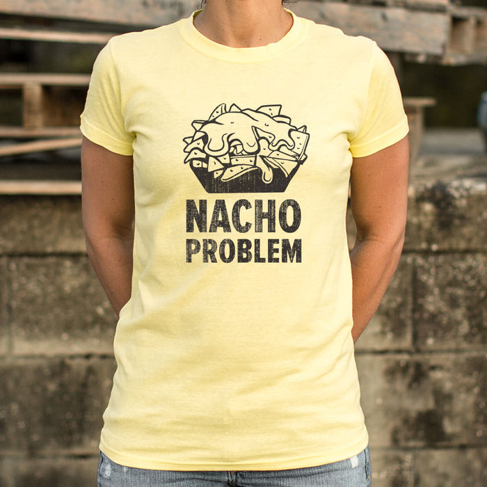 Nacho Problem T-Shirt (Ladies) - Zacca store
