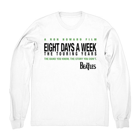 Eight Days A Week Long Sleeve White T-Shirt