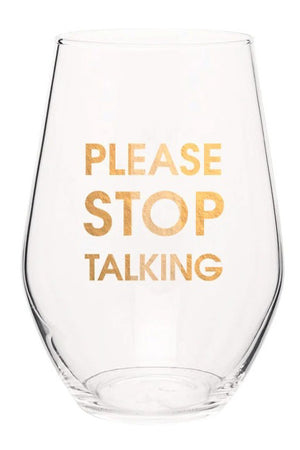 Chez Gagne Gold Foiled Please Stop Talking Wine Glass