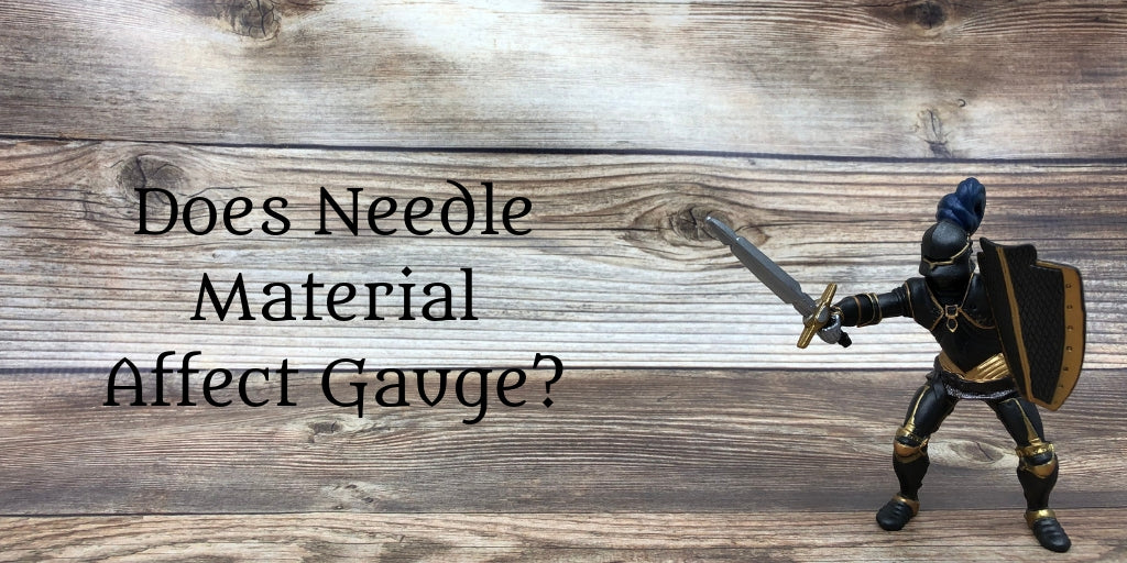 Does Needle Material Affect Gauge?