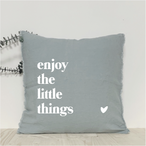 Coussin Enjoy the little things