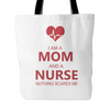 Nurse Mom Nothing Scares Me - Tote