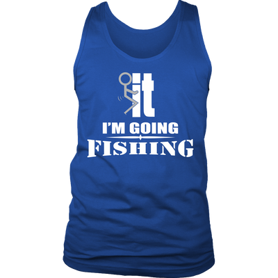 LIMITED EDITION - I'M GOING FISHING