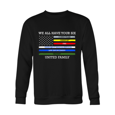 LIMITED EDITION - WE ALL HAVE YOUR SIX SHIRT