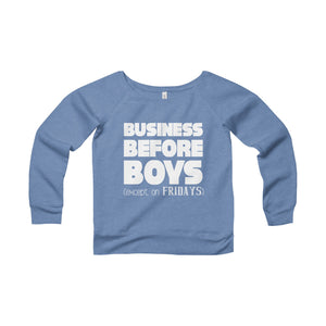 Business Before Boys Except On Fridays Sweatshirt