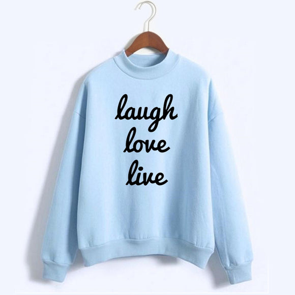 Laugh Love Live Pullover Sweatshirt - Fashionista Style