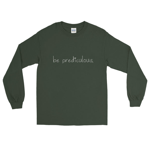 Be Prediculous Long Sleeve T-Shirt