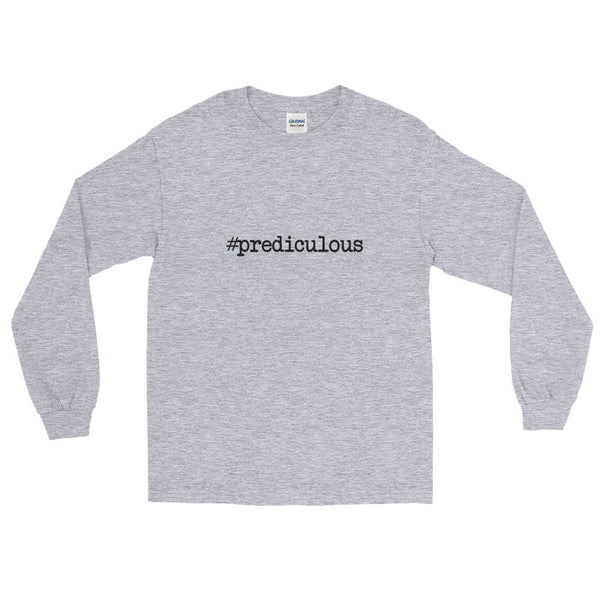 #prediculous Long Sleeve T-Shirt