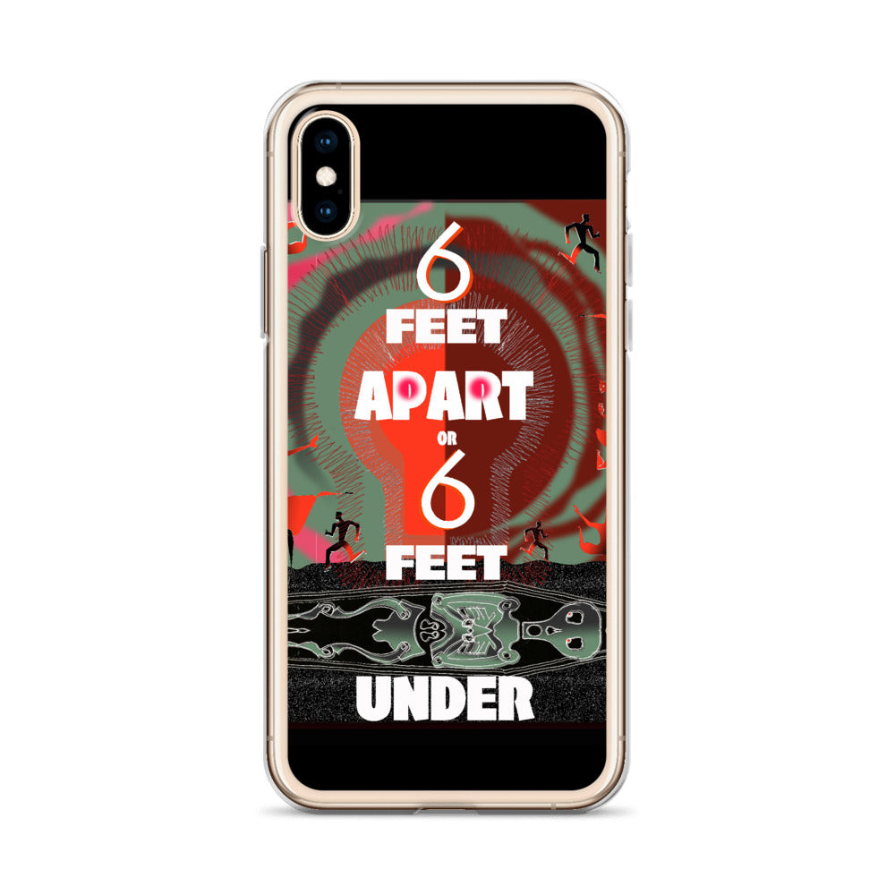 iPhone Case, 6 Feet Apart or 6 Feet Under
