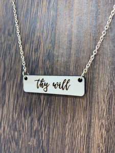 Thy Will laser engraved 14 inch necklace